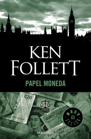 Papel Moneda / Paper Money by Ken Follett