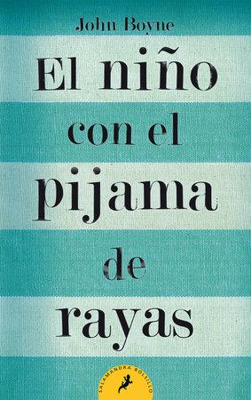 El niño con el pijama de rayas/ The Boy in the Striped Pajamas by John Boyne