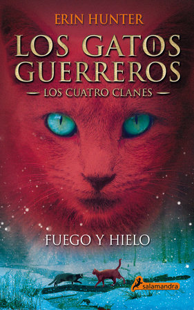 Fuego y hielo / Fire and Ice by Erin Hunter