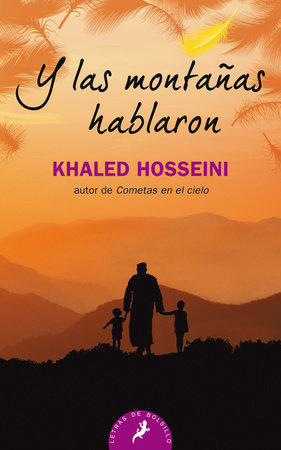 Y las montañas hablaron/ And the Mountains Echoed by Khaled Hosseini