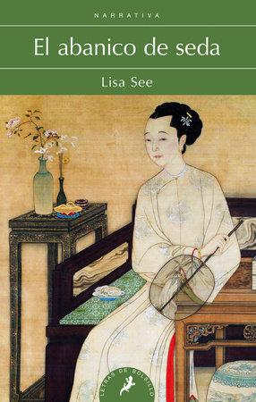 El abanico de seda / Snow Flower and the Secret Fan by Lisa See
