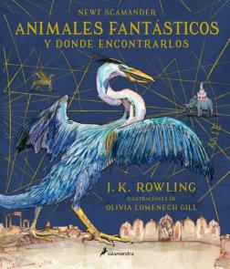 Animales fantásticos y dónde encontrarlos. Edición ilustrada / Fantastic Beasts and Where to Find Them: The Illustrated Edition