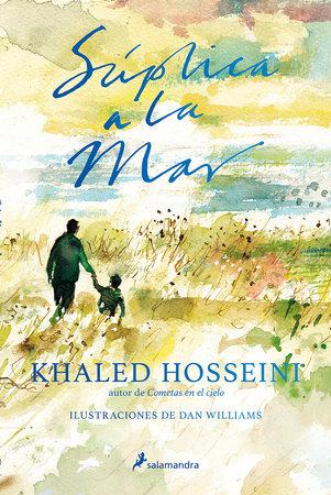Súplica a la mar / Sea Prayer by Khaled Hosseini