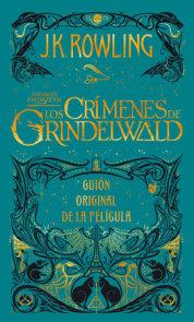 Los crímenes de Grindelwald. Guion original de la película / The Crimes of Grindelwald: The Original Screenplay