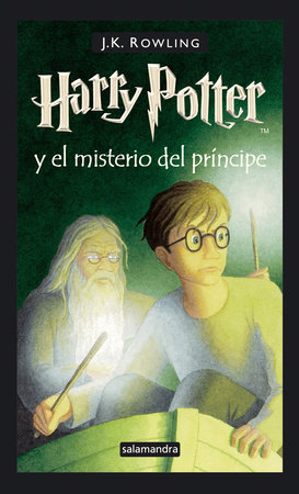 HarryPotter y el misterio del príncipe / Harry Potter and the Half-Blood Prince by J.K. Rowling