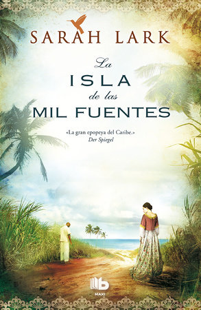 La isla de las mil fuentes / Island of the Thousand Fountains by Sarah Lark