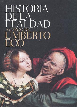 Historia de la fealdad / On Ugliness by Umberto Eco