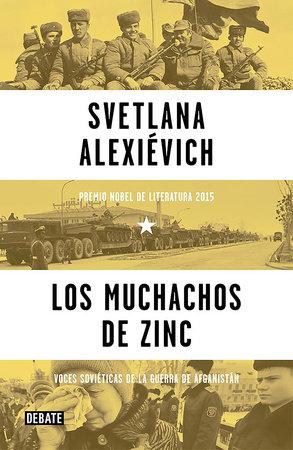 Los muchachos de zinc / Zinky Boys: Soviet Voices from the Afghanistan War by Svetlana Alexievich