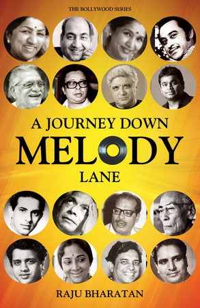 A Journey Down Melody Lane by Raju Bharatan