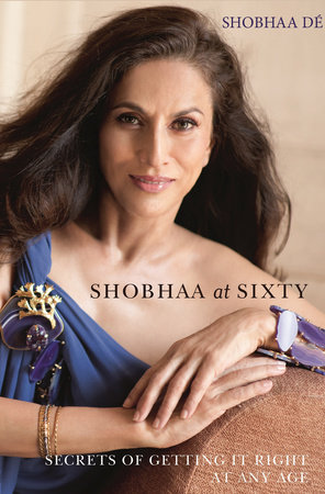 Shobhaa at Sixty by Shobhaa Dé