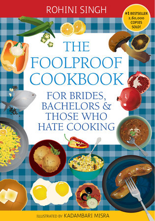 The Foolproof Cookbook by Rohini Singh