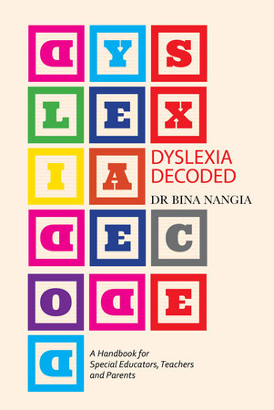 Dyslexia Decoded by Bina Nangia