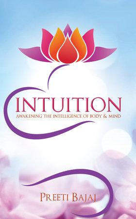 Intuition by Preeti Bajaj