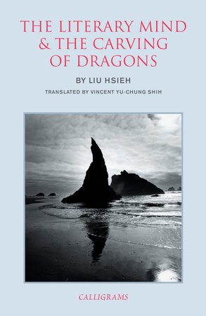 The Literary Mind and the Carving of Dragons by Liu Hsieh