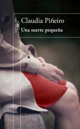 Una suerte pequeña / A Stroke of Luck by Claudia Pineiro