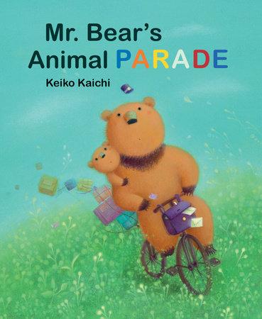 Mr. Bear's Animal Parade by Keiko Kaichi