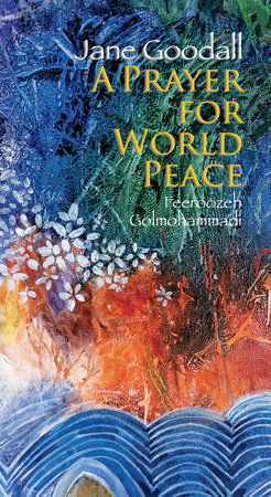 Prayer for World Peace by Jane Goodall