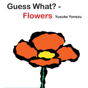 Guess What?-Flowers