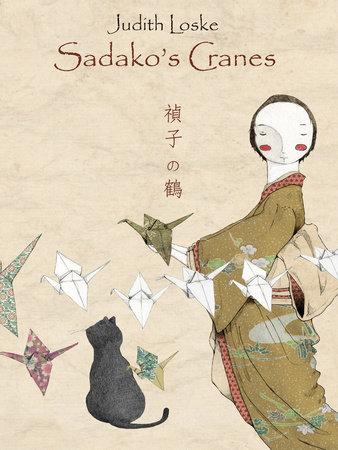 Sadako's Cranes by Judith Loske