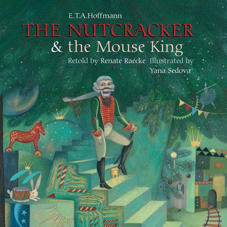 Nutcracker & Mouseking by E.T.A. Hoffmann