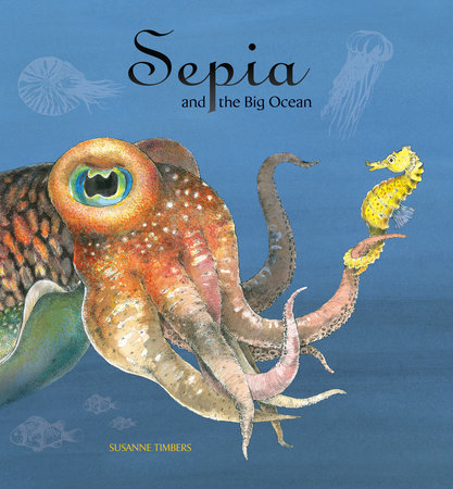 Sepia and the Big Ocean by Suzanne Timbers