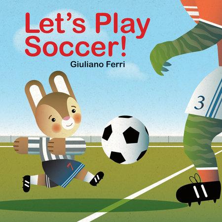 Let's Play Soccer! by Giuliano Ferri