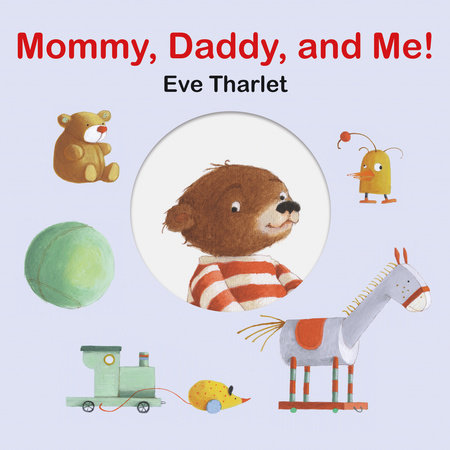Mommy, Daddy, and Me by Eve Tharlet